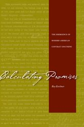 Calculating PromisesThe Emergence of Modern American Contract Doctrine