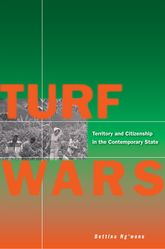 Turf WarsTerritory and Citizenship in the Contemporary State