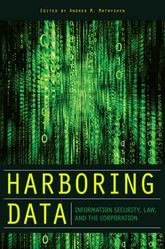 Harboring DataInformation Security, Law, and the Corporation