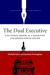 The Dual ExecutiveUnilateral Orders in a Separated and Shared Power System